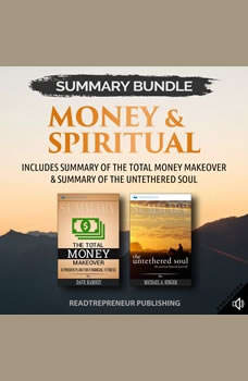 Summary Bundle: Money & Spiritual: Readtrepreneur Publishing: Includes Summary of The Total Money Makeover & Summary of The Untethered Soul, Readtrepreneur Publishing