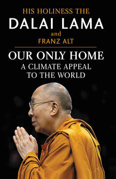 Our Only Home: A Climate Appeal to the World, Dalai Lama
