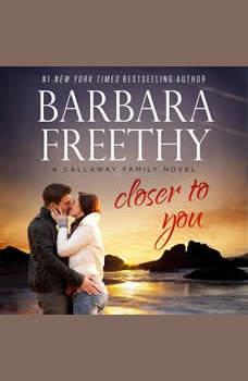 Closer To You, Barbara Freethy