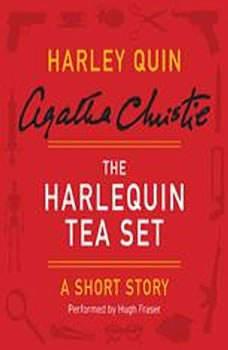 The Harlequin Tea Set: A Harley Quin Short Story A Harley Quin Short Story, Agatha Christie