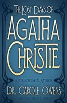 The Lost Days of Agatha Christie: A Psychological Mystery, Carole Owens
