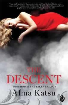 The Descent: Book Three of the Taker Trilogy, Alma Katsu