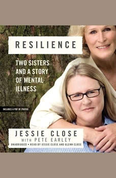 Resilience: Two Sisters and a Story of Mental Illness, Jessie Close