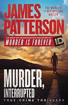 Murder, Interrupted, James Patterson