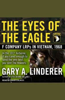 Eyes of the Eagle: F Company LRPs in Vietnam, 1968, Gary A. Linderer
