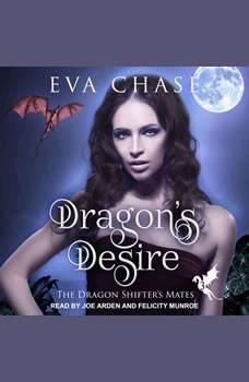 Dragon's Desire: A Reverse Harem Paranormal Romance, Eva Chase