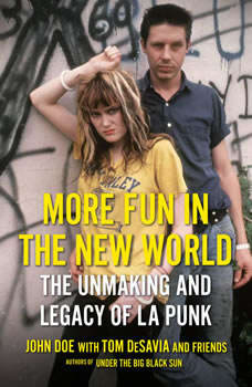 More Fun in the New World: The Unmaking and Legacy of L.A. Punk, John Doe