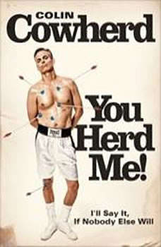 You Herd Me!: I'll Say It If Nobody Else Will, Colin Cowherd