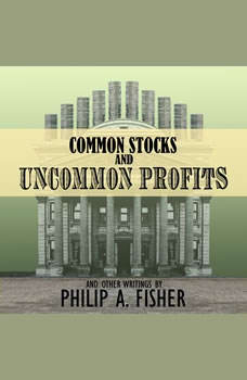 Common Stocks and Uncommon Profits and Other Writings: 2nd Edition, Philip A. Fisher