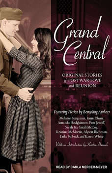 Grand Central: Original Stories of Postwar Love and Reunion, Melanie Benjamin