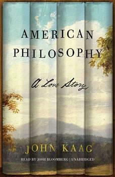 American Philosophy: A Love Story A Love Story, John Kaag