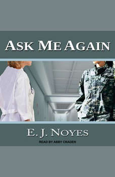 Ask Me Again, E.J. Noyes