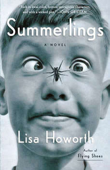 Summerlings: A Novel, Lisa Howorth