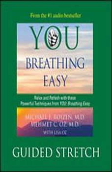 You: Breathing Easy: Guided Stretch, Michael F. Roizen
