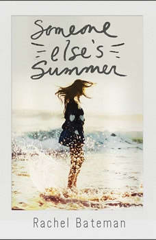Someone Else's Summer, Rachel Bateman