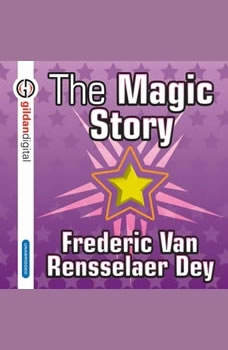 The Magic Story, Frederic Van Rensselaer Day