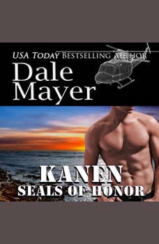 SEALs of Honor: Kanen: Book 20: SEALs of Honor, Dale Mayer
