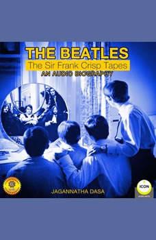 The Beatles - The Sir Frank Crisp Tapes - An Audio Biography, Jagannatha Dasa