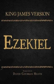 The Holy Bible in Audio - King James Version: Ezekiel, David Cochran Heath