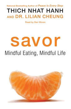 Savor: Mindful Eating, Mindful Life Mindful Eating, Mindful Life, Thich Nhat Hanh