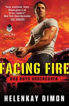 Facing Fire: Bad Boys Undercover, HelenKay Dimon