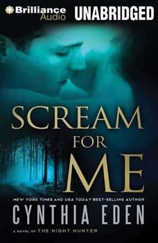 Scream For Me: A Novel of the Night Hunter, Cynthia Eden