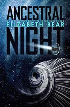 Ancestral Night, Elizabeth Bear