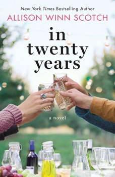 In Twenty Years, Allison Winn Scotch