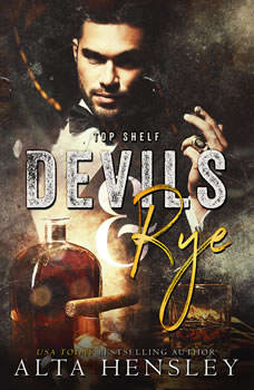 Devils & Rye: Top Shelf Book 4, Alta Hensley