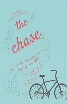 The Chase: Trusting God with Your Happily Ever After, Kelsey Kupecky