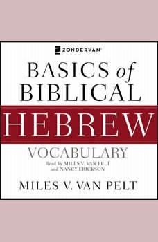 Basics of Biblical Hebrew Vocabulary Audio, Miles V. Van Pelt