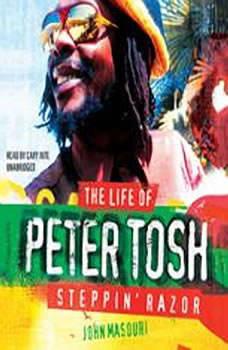 Steppin Razor, the Life of Peter Tosh, John Masouri