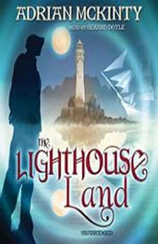 The Lighthouse Land: The Lighthouse Trilogy, Book 1, Adrian McKinty