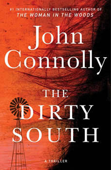 The Dirty South: A Thriler, John Connolly
