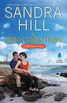 A Hero Comes Home: A Bell Sound Novel, Sandra Hill