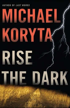 Rise the Dark, Michael Koryta