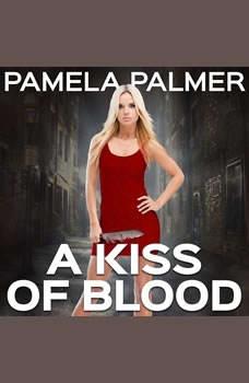 A Kiss of Blood, Pamela Palmer