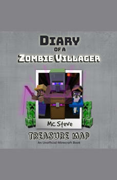 Diary of a Minecraft Zombie Villager Book 4: Treasure Map (An Unofficial Minecraft Diary Book), MC Steve