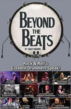Beyond the Beats: Rock & Rolls Greatest Drummers Speak!, Jake Brown