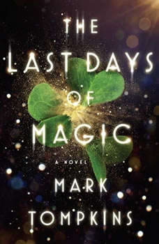 The Last Days of Magic, Mark Tompkins
