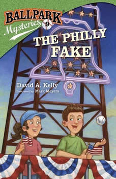 Ballpark Mysteries #9: The Philly Fake, David A. Kelly