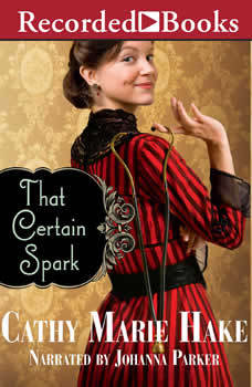 That Certain Spark, Cathy Marie Hake