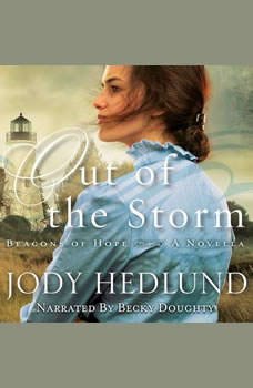 Out of the Storm (Beacons of Hope): A Novella, Jody Hedlund