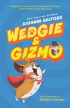 Wedgie & Gizmo, Suzanne Selfors