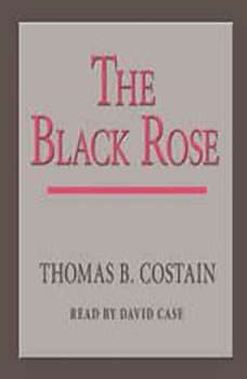 The Black Rose, Thomas B. Costain
