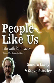 People Like Us: Life with Rob Lacey, Author of The Word on the Street, Sandra Lacey