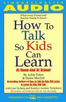 How to Talk So Kids Can Learn: At Home and In School At Home and In School, Adele Faber