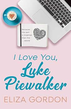 I Love You, Luke Piewalker, Eliza Gordon