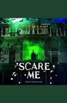 Scare Me, K. R. Alexander