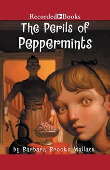 The Perils of Peppermints, Barbara Brooks Wallace